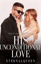 Unconditionally(Baltazar series) by eternalqueen25