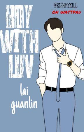 BOY WITH LUV 💯 Lai Guanlin • TAHAP REVISI by rishmykill