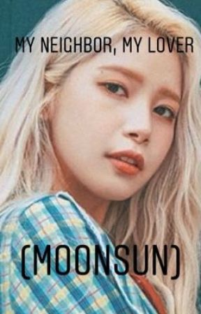My neighbor, My Lover (moonsun)  by byulisawesome
