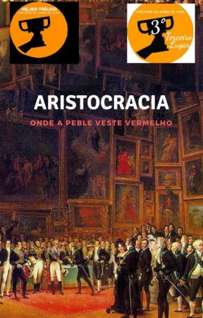 Aristocracia - Onde a plebe veste vermelho (EM REVISÃO) by SylviaCDM