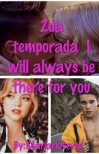 2da temporada  I will always be there for you by Mariark4ever