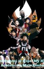 The Symbol Of Hope: My Hero Academia x Male Reader by TheSpectre21