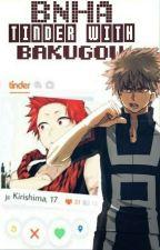 BNHA Tinder With Bakugou by King_ExplosionMurder
