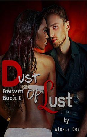 Dust Of Lust || Bwwm || by _Gypsy_Girl_