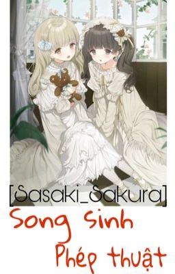 [Sasaki_Sakura] Song sinh phép thuật