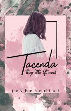 [✔] Tacenda by jeybenedict