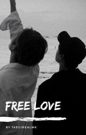 free love // taegi✔ by taegirealmk