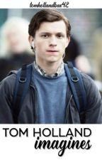 Tom Holland Imagines by tomhollandbae42