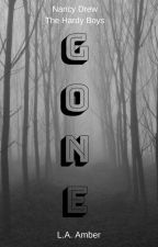 Gone: A Nancy Drew and The Hardy Boys Mystery by LAamber14