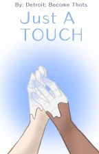 - Just A Touch -   [A Simon x Markus Story] by DetroitBecomeThots