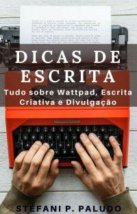 DICAS DE ESCRITA - Tudo sobre Wattpad, Escrita Criativa e Divulgação cover