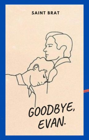 Goodbye, Evan  by saintbrat