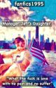 Manager Jeff's Daughter (a Logan paul fan fiction)✔️ by ally_fatima