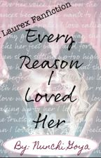 Every Reason I Loved Her by NunchiGoya
