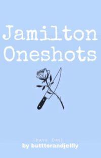 Jamilton Oneshots // Hamilton ✔️ cover