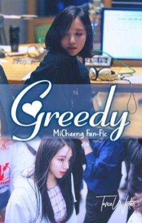 Greedy    MiChaeng by TwiceWrites