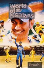 World of MSDians by Praahi