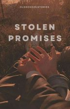 MaNan: Stolen Promises|| Completed by OldSchoolStories_