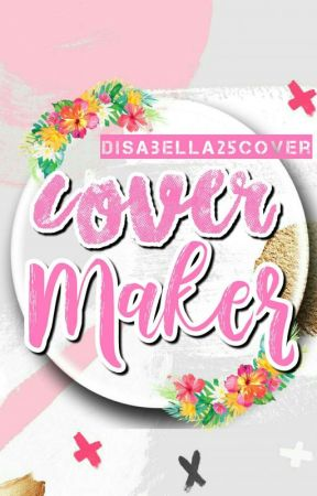 COVER MAKER [OPEN] by DiSaBella25