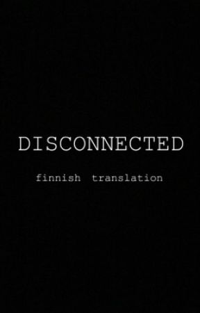 disconnected / yoonmin / finnish translation / tauolla by jokuviivi