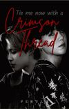 Tie me now with a crimson thread    YoonMin fanfiction ✔ cover