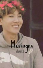 Messages | Hoseok fanfiction  by cheyu101