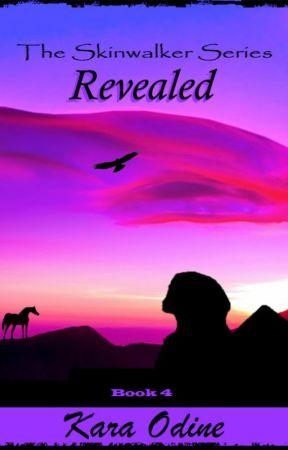 Revealed - Skinwalker Book 4 by KaraOdine1