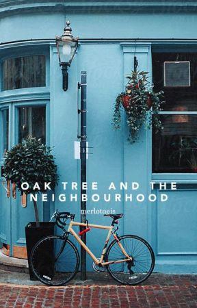 Oak Tree and The Neighbourhood by merlotneis