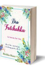 DIA FATIHAHKU by Michiko-Ohara