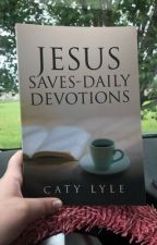 Jesus Saves Daily Devotions Part Two IS Published! by catyloveswriting
