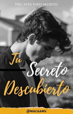 Tu secreto descubierto [#TSD1] by macaamv