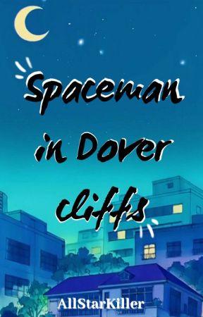Spaceman In Dover Cliffs (Gramon Two Shot) by AllStarKiller