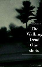 The Walking Dead One Shots  by walkingdead_cookie