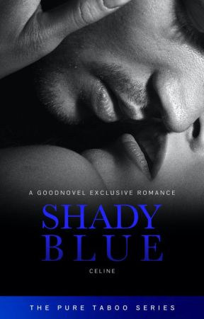 Shady Blue (GoodNovel Exclusive) by RastaGrandpa