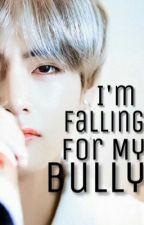 I'm Falling For My Bully (Taehyung X Reader) by MyTaehyung35