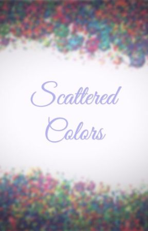 Scattered Colors by UponUsOnce