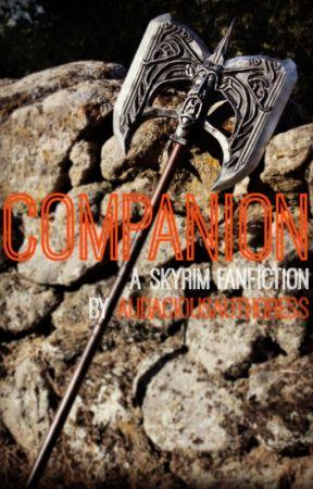 Companion (A Skyrim Fanfic) by AudaciousAuthoress