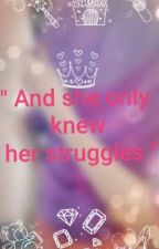 And She Only Knew Her Struggles by sakinahusain97