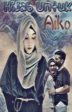 Hijab Untuk Aiko by moonxora