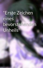 """""""Erste Zeichen eines bevorstehenden Unheils"""" by Silberdrache1"""