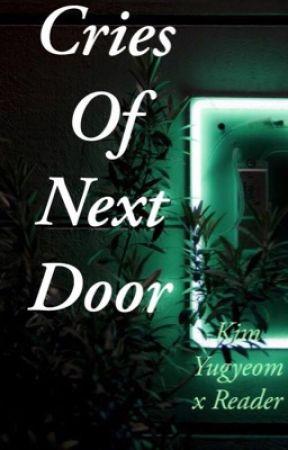 Cries Of Next Door ; Kim Yugyeom  by kyg0kms