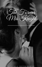 The Former Mrs Knight by doctor_disney99