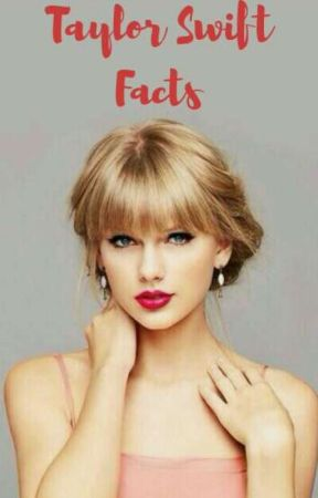 Taylor Swift Facts! by Potter_Swiftie13