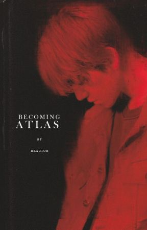 becoming atlas. by beauior