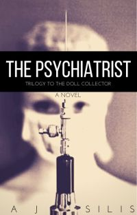 The Psychiatrist: Trilogy to The Doll Collector cover
