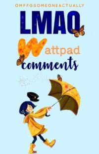 LMAO   Wattpad Comments cover