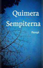 Quimera Sempiterna by Parepi