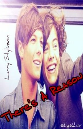 There's A Reason - A Larry Stylinson Love Story by in_L_O_V_E