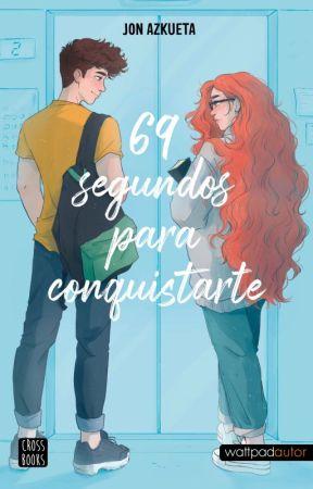 69 SEGUNDOS PARA CONQUISTARTE. WATTYS 2020 by jonazkueta