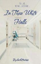 In These White Halls  by badkitten146